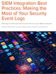 SIEM Integration Best Practices: Making the Most of Your Security Event Logs